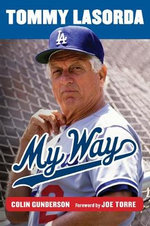 Tommy Lasorda : My Way - Colin Gunderson
