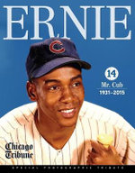 Ernie : Mr. Cub - Chicago Tribune