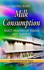 Milk Consumption : Select Analyses of Trends and Variables