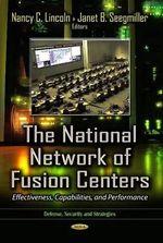 The National Network of Fusion Centers : Effectiveness, Capabilities, and Performance