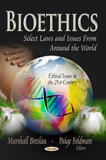 Bioethics : Select Laws and Issues from Around the World