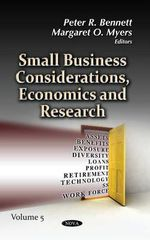 Small Business Considerations, Economics & Research : Volume 5