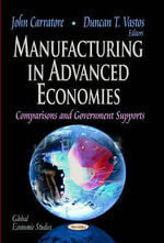 Manufacturing in Advanced Economies : Comparisons & Government Supports
