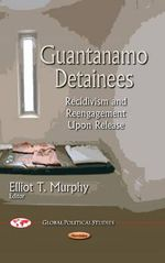 Guantanamo Detainees : Recidivism and Reengagement Upon Release