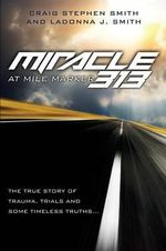 Miracle at Mile Marker 313 - Craig Stephen Smith