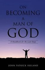 On Becoming a Man of God - John Patrick Ireland
