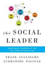 The Social Leader : Redefining Leadership for the Complex Social Age - Frank Guglielmo