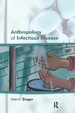 The Anthropology of Infectious Disease - Merrill Singer