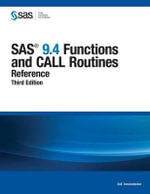 SAS 9.4 Functions and Call Routines : Reference, Third Edition - Sas Institute