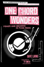One Chord Wonders : Power and Meaning in Punk Rock - Dave Laing