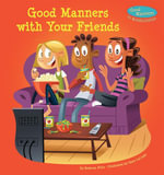 Good Manners with Your Friends - Rebecca Felix