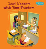 Good Manners with Your Teachers - Rebecca Felix