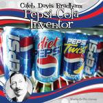 Caleb Davis Bradham : Pepsi-Cola Inventor - Sheila Griffin Llanas