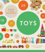 Know Your Numbers : Toys - Mary Elizabeth Salzmann