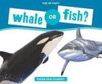 Whale or Fish? - Susan Kralovansky