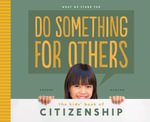 Do Something for Others : The Kids' Book of Citizenship - Anders Hanson