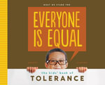 Everyone is Equal : The Kids' Book of Tolerance - Anders Hanson