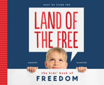 Land of the Free : The Kids' Book of Freedom - Anders Hanson