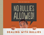 No Bullies Allowed! : The Kids' Book of Dealing with Bullies - Anders Hanson