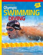 Great Moments in Olympic Swimming & Diving - Karen Rosen
