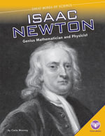 Isaac Newton : Genius Mathematician and Physicist - Carla Mooney