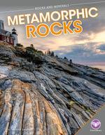 Metamorphic Rocks - Jennifer Swanson