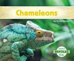 Chameleons : Reptiles - Grace Hansen