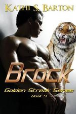 Brock : Golden Streak Series - Kathi S Barton