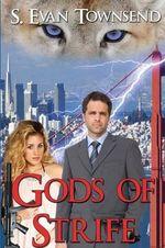 Gods of Strife - S Evan Townsend