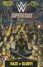 Wwe Superstars #2 : Haze of Glory - Mick Foley