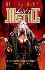 Neil Gaiman's Lady Justice : Volume 1 - C. J. Henderson