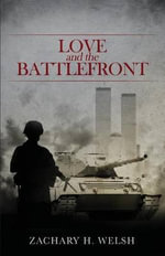 Love and the Battlefront - Zachary H Welsh