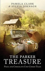 The Parker Treasure : Pizza and Chocolate Chip Cookie Tales - Pamela Clark