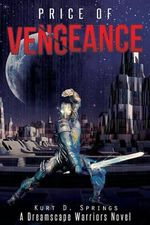 Price of Vengeance : A Dreamscape Warriors Novel - Kurt D Springs