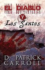 El Diablo y Los Santos - D Patrick Carroll