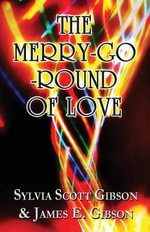 The Merry-Go-Round of Love - Sylvia Scott Gibson