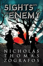 Sights on the Enemy - Nicholas Thomas Zografos