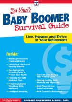DaVinci's Baby Boomer Survival Guide : Live, Prosper, and Thrive in Your Retirement - Barbara Rockefeller