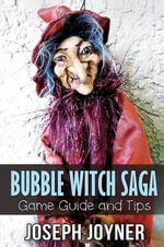 Bubble Witch Saga Game Guide and Tips - Joyner Joseph
