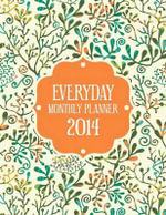 Everyday Monthly Planner 2014 - Senior Lecturer in Law Colin Scott