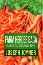 Farm Heroes Saga Game Guide and Tips - Joyner Joseph