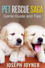 Pet Rescue Saga Game Guide and Tips - Joyner Joseph