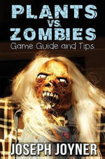 Plants vs. Zombies Game Guide and Tips - Joseph Joyner