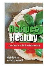 Recipes Healthy : Low Carb and Anti Inflammatory - Mui Guerin