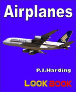 Airplanes : A LOOK BOOK Easy Reader - P.J. Harding