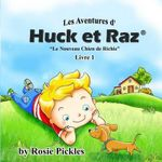 Les Aventures D' Huck Et Raz - Livre 1 : Le Nouveau Chien de Richie - Rosie Pickles