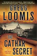 The Cathar Secret : [A Lang Reilly Thriller] - Gregg Loomis