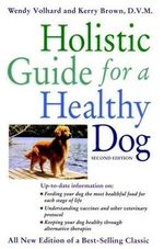 Holistic Guide for a Healthy Dog - Wendy Volhard