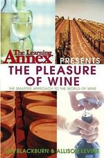 The Learning Annex Presents the Pleasure of Wine : Learning Annex - The Learning Annex