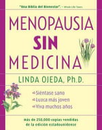 Menopausia Sin Medicina : Menopause Without Medicine, Spanish-Language Edition - PH D Linda Ojeda